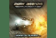 Mark Brandis-Raumkadett - 06: Woran Du Glaubst... - (CD)