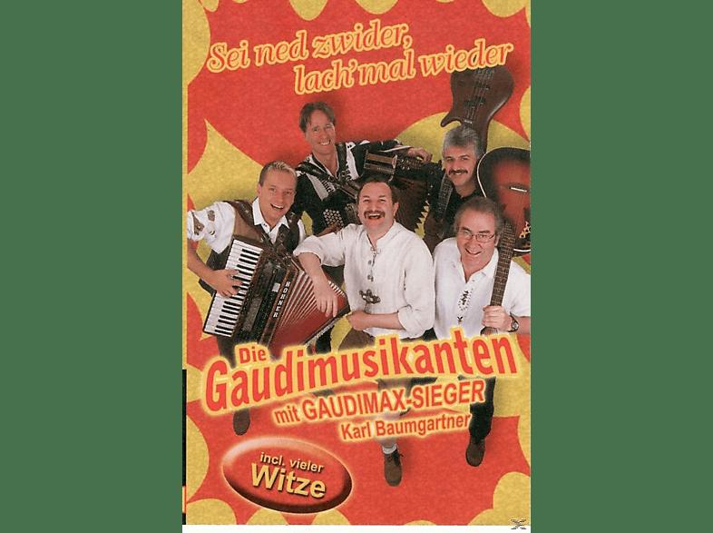 Karl Baumgartner, Die Gaudimusikanten - Sei Ned Zwider, Lach Mal Wieder [MC (analog)]