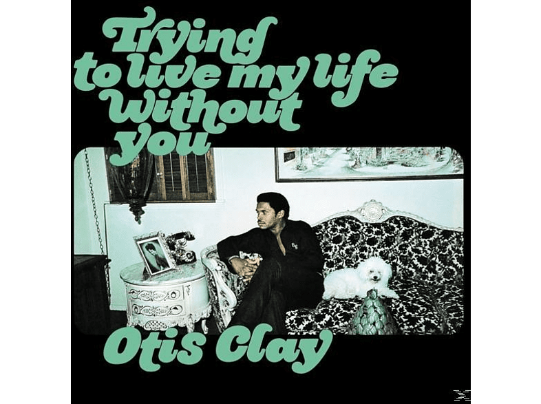 Otis Clay - Trying To Live My Life Without You [Vinyl]