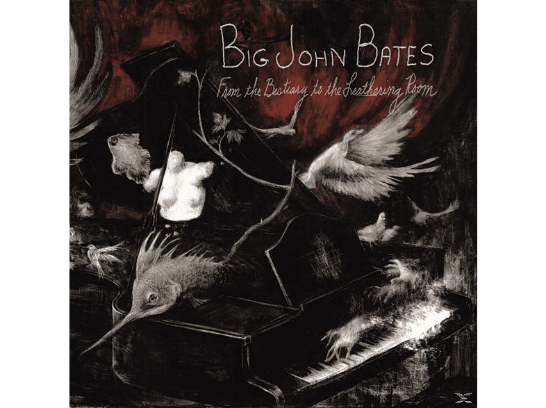 Big John Bates - From The Bestiary To The Leathering [Vinyl]