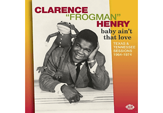 "Clarence ""Frogman"" Henra - Baby Ain't That Love. Texas & Tennessee Sessions 1964-1974 - (CD)"