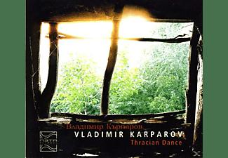Vladimir Karparov - Thracian Dance  - (CD)