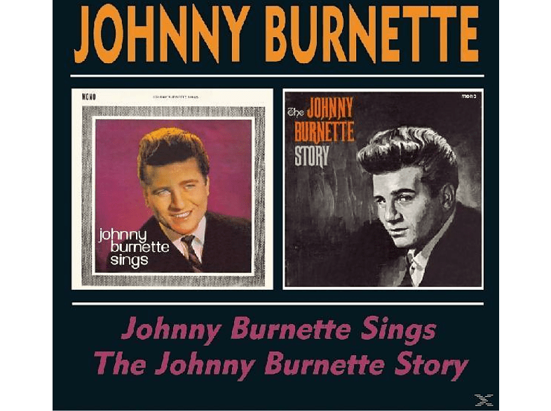 Johnny Burnette - Johnny Burnette Sings/The Johnny Burnette Story [CD]