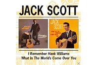 Jack Scott - I Remember Hank Williams/What In The World's Come [CD]