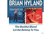 Brian Hyl - Bashful Blond/Let Me Belong To [CD]