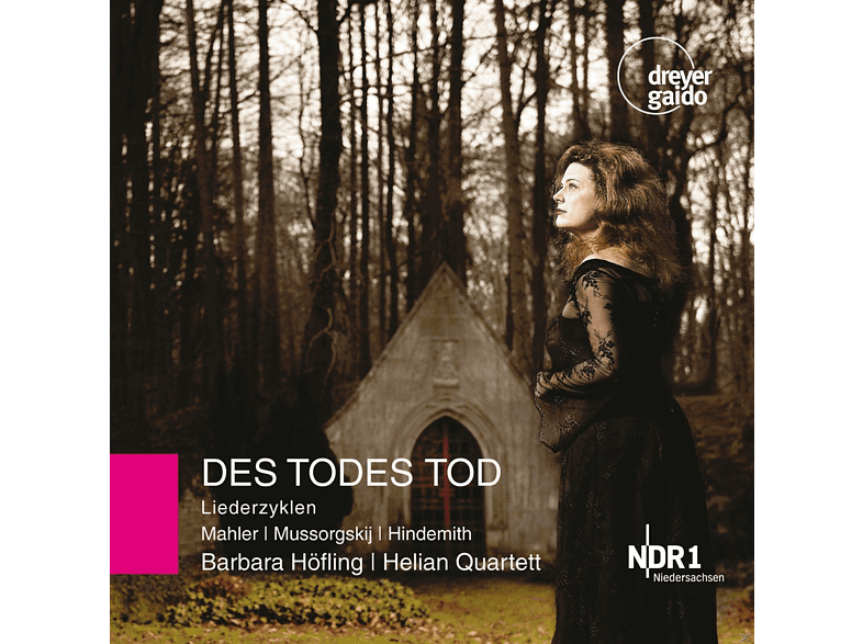 Barbara Höfling, Sophie Lücke, Amanda Anderson, Helian Quartet - Des Todes Tod-Liederzyklen [CD]