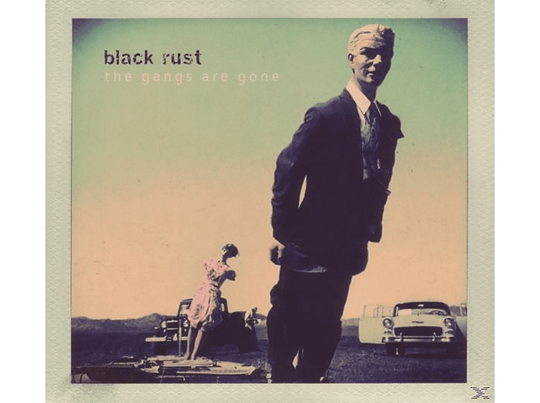 Black Rust - The Gangs Are Gone [CD]