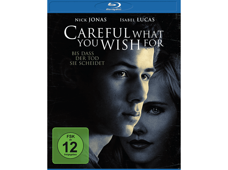 Careful what you wish for [Blu-ray]