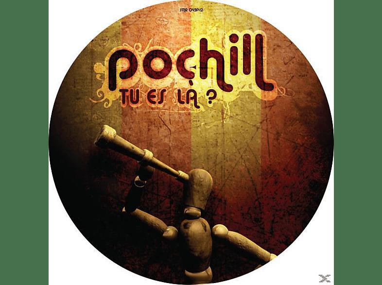 Pochill - Tu Es La? [Vinyl]