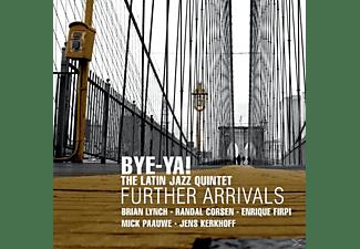 Ya, Bye-ya! - FURTHER ARRIVALS  - (CD)