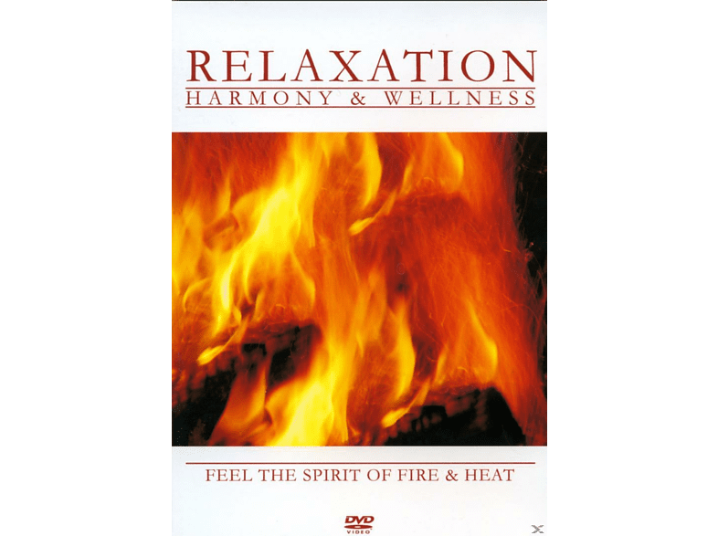 - Relaxation - Harmony & Wellness - Feel the Spirit of Fire and Heat [DVD]