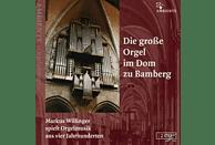 Markus Willinger - Die große Orgel im Dom zu Bamberg [CD]