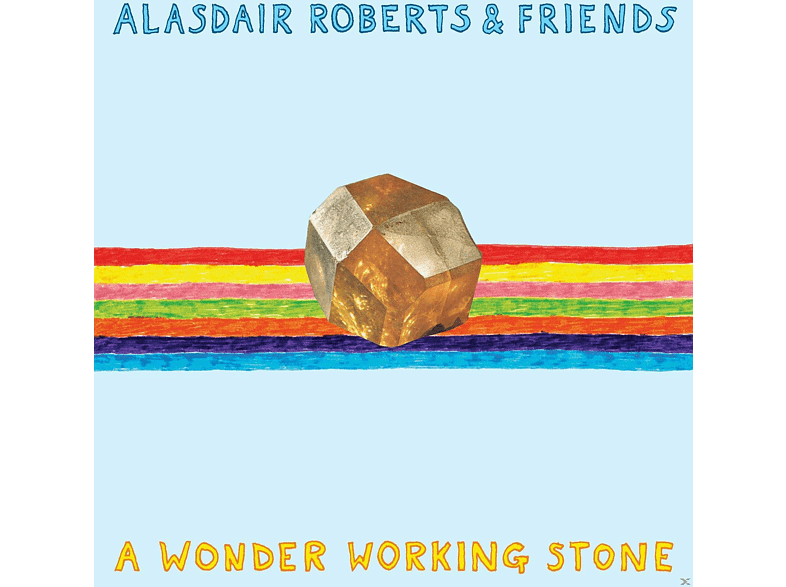 Alasdair & Friends Roberts - A WONDER WORKING STONE [Vinyl]