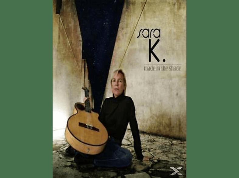 Sara K. - Made In The Shade [CD]