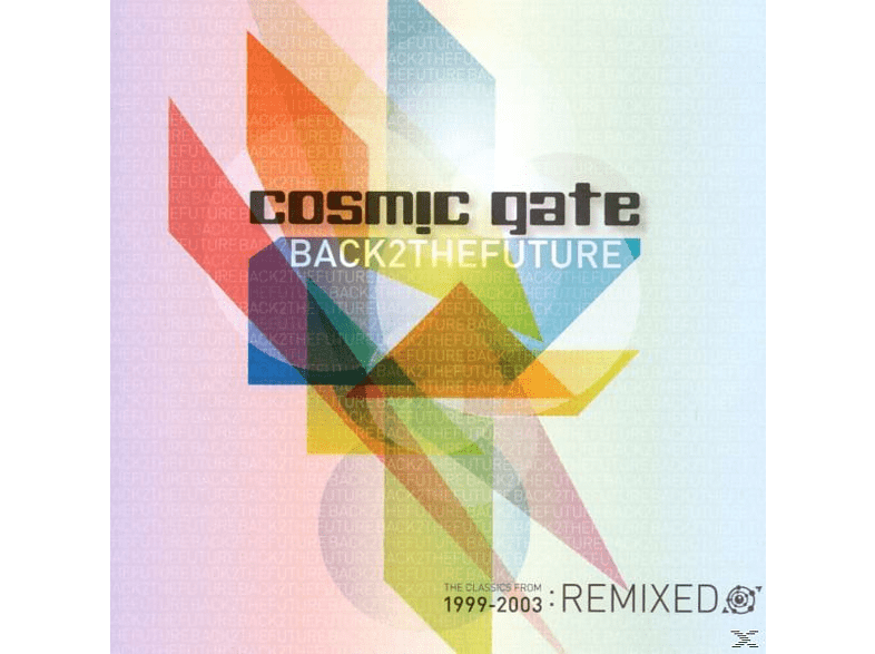Cosmic Gate - Back 2 The Future 1999-2003: Remixed [CD]