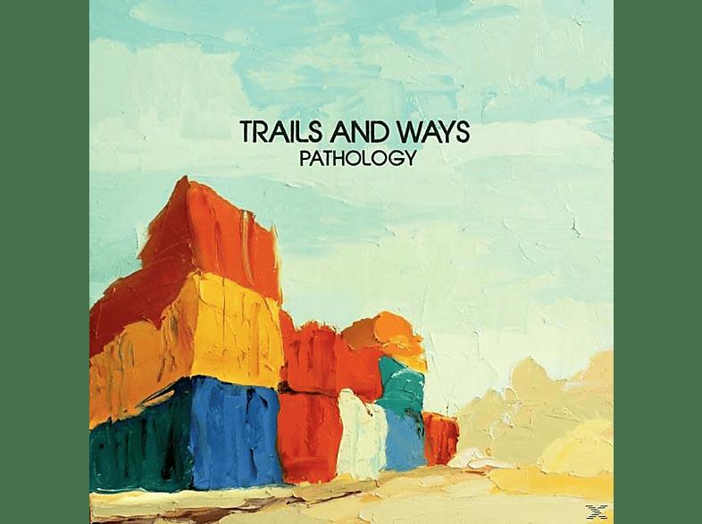 Trails And Ways - Pathology [CD]