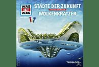 Was Ist Was - Folge 55: Städte Der Zukunft/Wolkenkratzer - (CD)