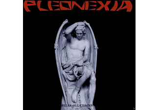 Pleonexia - Break All Chains - (CD)