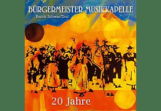 Bürgermeister Musikkapelle Bezirk Schwaz/Tirol - 20 Jahre  - (CD)