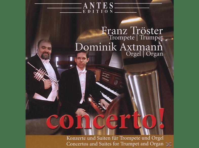 Franz Tröster, Dominik Axtmann - Concerto!! Trompete+Orgel [CD]