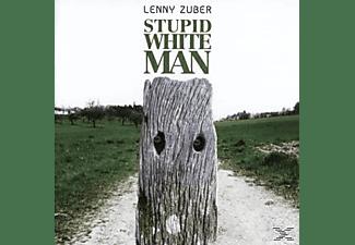 Lenny Zuber - Stupid White Man  - (CD)