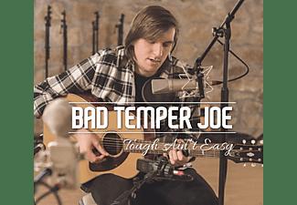 Bad Temper Joe - Tough Ain't Easy  - (CD)