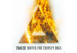 Tracer - Water For Thirsty Dogs (Digipak) - (CD)
