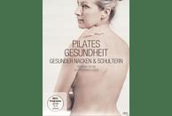 Pilates Gesundheit - Gesunder Nacken und Schultern [DVD]