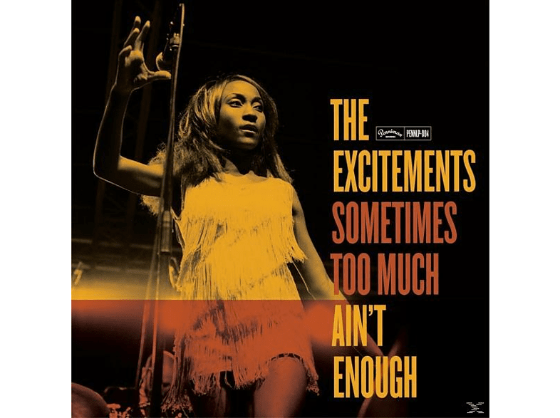 The Excitements - Sometimes Too Much Ain't Enough [Vinyl]