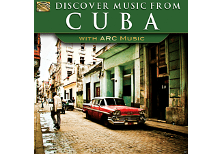 VARIOUS - Discover Music From Cuba - With Arc Music - (CD)