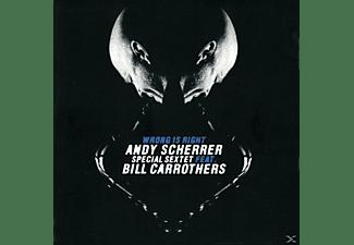 Andy Scherrer, Andy/Sextet Ft.Bill Carrothers Scherrer - Wrong Is Right  - (CD)