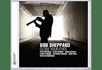 Bob Sheppard - Close Your Eyes  - (CD)