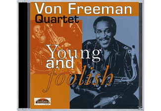 Von Quartet Freeman, Von & Friends Freeman - Young And Foolish  - (CD)
