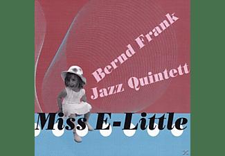 Bernd & Jazz Quintet Frank - Miss E-Little  - (CD)