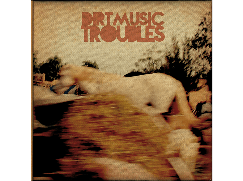 Dirtmusic - Troubles [CD]