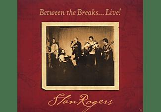 Stan Rogers - Between The Breaks - Live (Remastered)  - (CD)