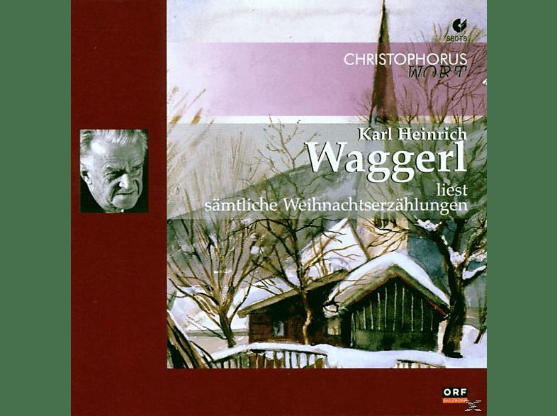 Karl Heinrich Waggerl - Waggerl Liest Sämtliche Weihnachtserzählungen - (CD)