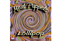 Meat Puppets - LOLLIPOP [Vinyl]