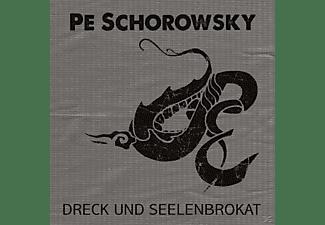 Pe Schorowsky - Dreck Und Seelenbrokat  - (CD)