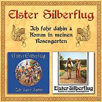 Elster Silberflug - Ich Fahr Dahin-Komm In Meinen Rosengarten [CD]