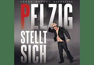 Barwasser, Frank-Markus - Pelzig Stellt Sich  - (CD)