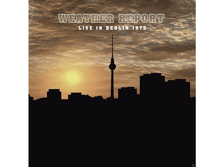 Weather Report - Live In Berlin 1975 [Vinyl]