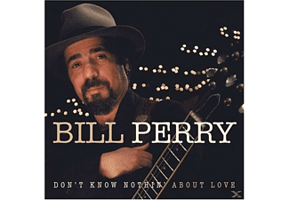 Bill Perry - Don't Know Nothing About Love  - (CD)
