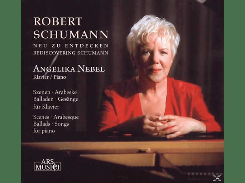 Angelika Nebel (klavier), Angelika Nebel - Schumann-Neu zu entdecken [CD]