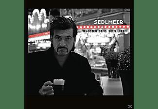 Sedlmeir - Melodien Sind Sein Leben  - (CD)