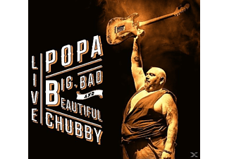 Popa Chubby - Big, Bad And Beautiful Live  - (CD)