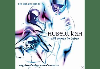 Hubert Kah - Willkommen Im Leben  - (CD)
