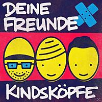 Deine Freunde - Kindsköpfe - (CD)