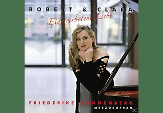 Friederike Kannenberg - Robert und Clara-eine verbotene Liebe  - (CD)
