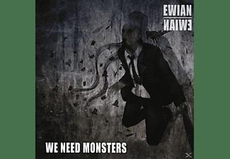 Ewian - We Need Monsters  - (CD)